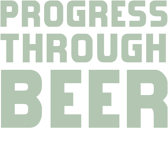 progress through beer